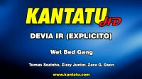 KTDHD403-44 DEVIA IR EXPLICITO - Wet Bed Gang